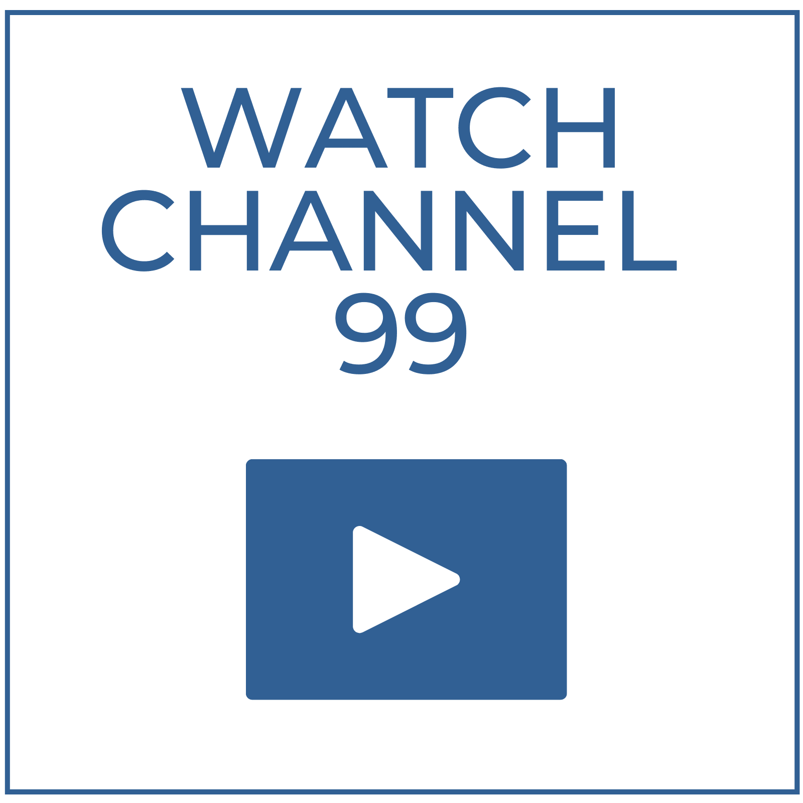 Watch Channel 99